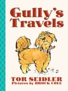 Gully's Travels ebook by Tor Seidler, Brock Cole