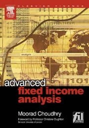 Advanced Fixed Income Analysis ebook by Choudhry, Moorad