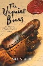 The Unquiet Bones ebook by Mel Starr