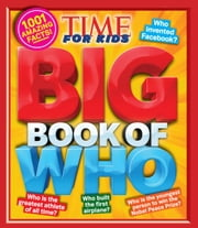 TIME for Kids Big Book of Who - 1,001 Amazing Facts! ebook by Editors of TIME For Kids Magazine