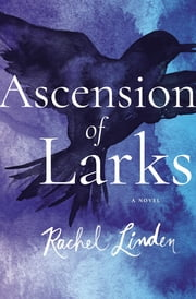 Ascension of Larks ebook by Rachel Linden