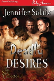 Deadly Desires ebook by Jennifer Salaiz