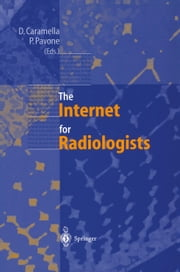 The Internet for Radiologists ebook by Davide Caramella,Paolo Pavone