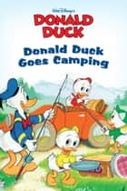 Donald Duck Goes Camping ebook by Disney Press