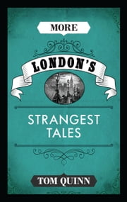 More London's Strangest Tales ebook by Tom Quinn
