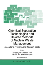 Chemical Separation Technologies and Related Methods of Nuclear Waste Management - Applications, Problems, and Research Needs ebook by Gregory R. Choppin,Mikhail Kh. Khankhasayev