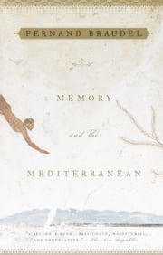Memory and the Mediterranean ebook by Fernand Braudel