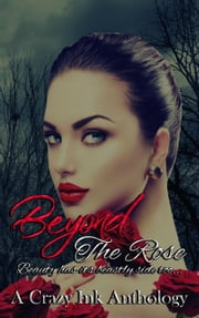 Beyond the Rose ebook by Olivia Marie, Rena Marin, Justina Luther,...