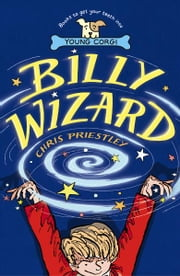 Billy Wizard ebook by Chris Priestley