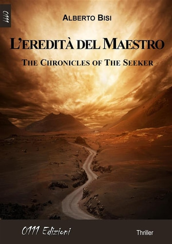 L'eredità del Maestro - The Chronicles of the Seeker ebook by Alberto Bisi