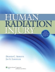 Human Radiation Injury ebook by Dennis C. Shrieve,Jay Loeffler