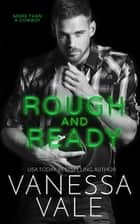Rough and Ready ebook by Vanessa Vale