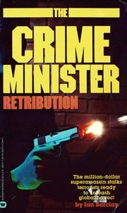 Crime Minister: Retribution - Book #5 ebook by Ian Barclay