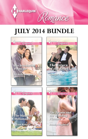 Harlequin Romance July 2014 Bundle - An Anthology ebook by Michelle Douglas,Alison Roberts,Jennifer Faye,Kandy Shepherd