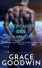 L'Epouse des Commandants ebook by Grace Goodwin