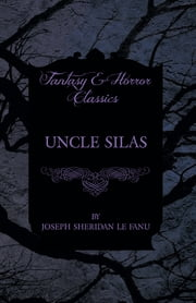 Uncle Silas ebook by Joseph Sheridan Le Fanu