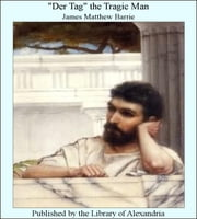 """Der Tag"" The Tragic Man ebook by James Matthew Barrie"