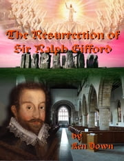 The Resurrection of Sir Ralph Gifford ebook by Ken Down