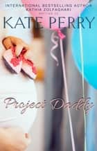Project Daddy ekitaplar by Kate Perry, Kathia Zolfaghari