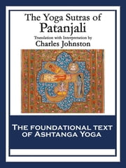 The Yoga Sutras of Patanjali - The Book of the Spiritual Man ebook by Patanjali