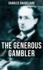 THE GENEROUS GAMBLER ebook by Charles Baudelaire