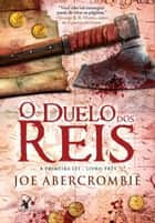 O duelo dos reis ebook by Joe Abercrombie