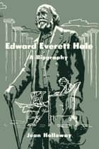 Edward Everett Hale ebook by Jean Holloway