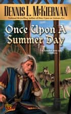 Once Upon a Summer Day eBook by Dennis L. McKiernan
