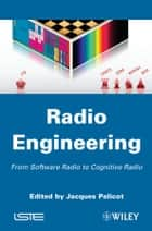 Radio Engineering ebook by Jacques Palicot