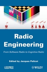 Radio Engineering - From Software Radio to Cognitive Radio ebook by