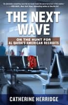 The Next Wave ebook by Catherine Herridge