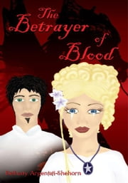 The Betrayer of Blood ebook by Bethany Argentati-Shehorn