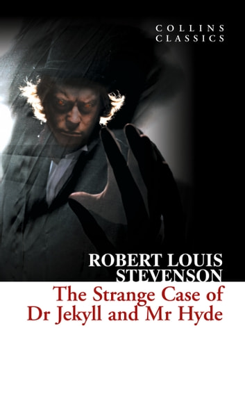 The Strange Case of Dr Jekyll and Mr Hyde (Collins Classics) ebook by Robert Louis Stevenson