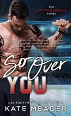So Over You ebook by