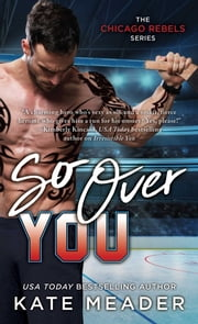 So Over You ebook by Kate Meader