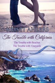 The Trouble with California Duet ebook by Kristi Ahlers