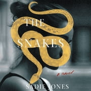 The Snakes - A Novel audiobook by Sadie Jones