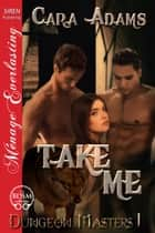 Take Me ebook by Cara Adams