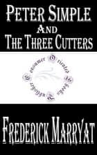 Peter Simple and The Three Cutters ebook by Frederick Marryat