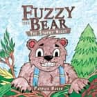 Fuzzy the Bear - The Stormy Night 電子書籍 by Patrick Baker