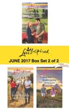 Harlequin Love Inspired June 2017 - Box Set 2 of 2 - Lone Star Bachelor\Falling for the Rancher\Hometown Hero's Redemption ebook by Linda Goodnight, Roxanne Rustand, Jill Kemerer