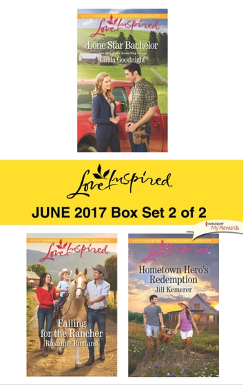 Harlequin Love Inspired June 2017 - Box Set 2 of 2 - Lone Star Bachelor\Falling for the Rancher\Hometown Hero's Redemption ebook by Linda Goodnight,Roxanne Rustand,Jill Kemerer