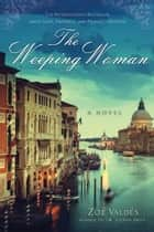 The Weeping Woman - A Novel ebook by