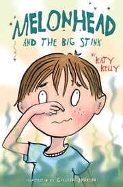 Melonhead and the Big Stink ebook by Katy Kelly