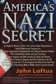 America's Nazi Secret: An Insider's History ebook by John Loftus