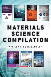 Materials Science Reading Sampler - Book Excerpts by J. Genzer, D. Richerson, A. Tiwari, M. Horstemeyer, K. Kolasinski, M. Köhl, R. Tilley ebook by Wiley