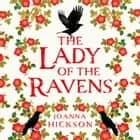 The Lady of the Ravens (Queens of the Tower, Book 1) audiobook by Joanna Hickson