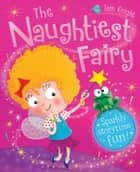 The Naughtiest Fairy ebook by Igloo Books Ltd
