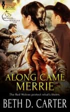 Along Came Merrie ebook by Beth D. Carter