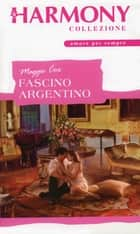 Fascino argentino ebook by Maggie Cox
